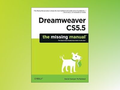 Dreamweaver CS5.5: The Missing Manual av David Sawyer McFarland