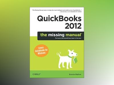 QuickBooks 2012: The Missing Manual av Bonnie Biafore