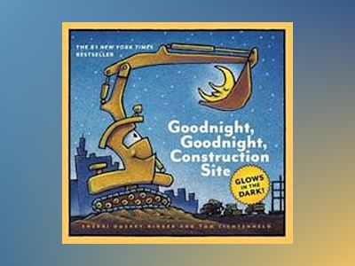 Goodnight, goodnight, construction site glow-in-the-dark edition av Sherri Duskey Rinker