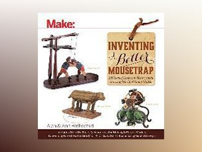 Make: Inventing a Better Mousetrap av Alan Rothschild