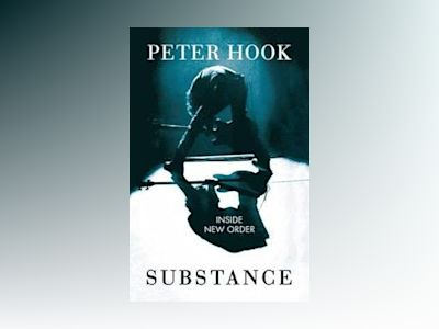 Substance: Inside New Order av Peter Hook