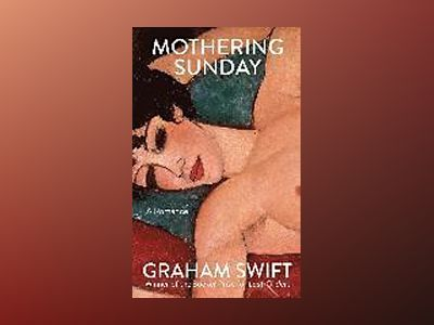 Mothering Sunday av Graham Swift