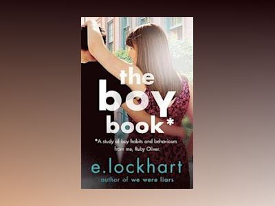 Ruby oliver 2: the boy book av E Lockhart