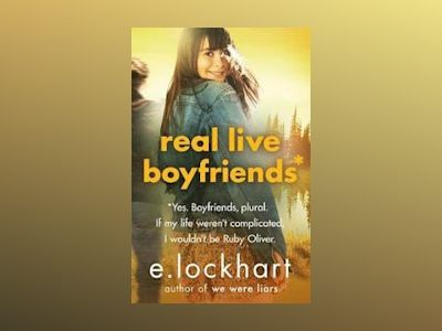 Ruby oliver 4: real live boyfriends av E Lockhart