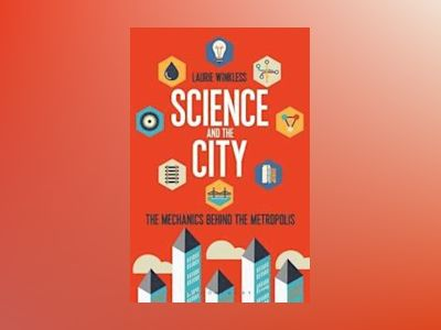 Science and the City av Laurie Winkless