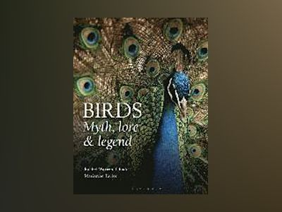 Birds, Lore, Myth and Legend av RachelTaylor Mariann Warren Chadd