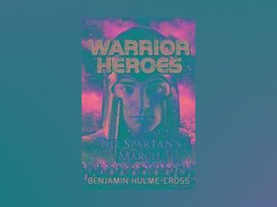 Warrior Heroes The Spartan's March av Benjamin Hulme-Cross