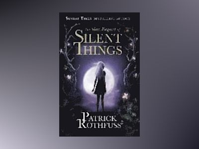 The Slow Regard of Silent Things av Patrick Rothfuss