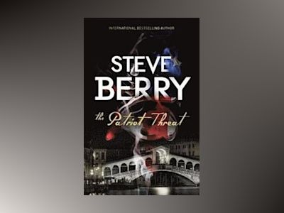 The Patriot Threat av Steve Berry