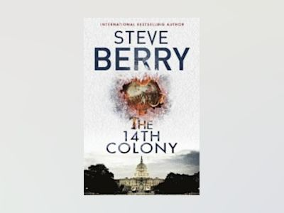 The 14th Colony av Steve Berry