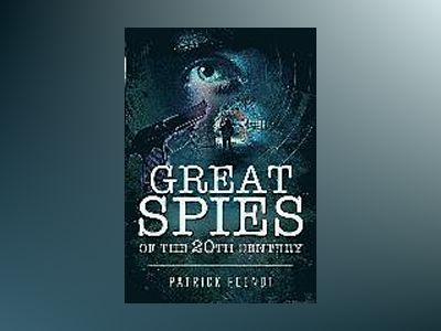 Great spies of the 20th century av Patrick Pesnot