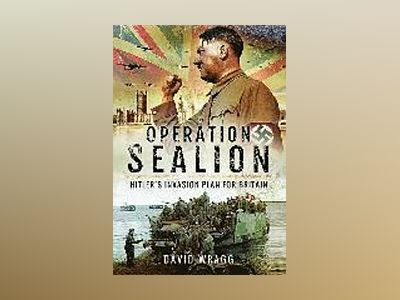 Operation sealion - hitlers invasion plan for britain av David Wragg