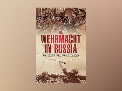 The Wehrmacht in Russia av Bob Carruthers