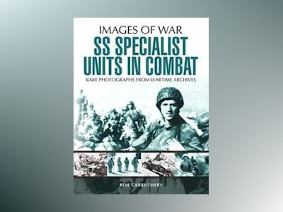 SS Specialist Units in Combat av Bob Carruthers