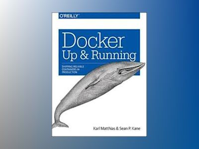 Docker: Up and Running av Karl Matthias