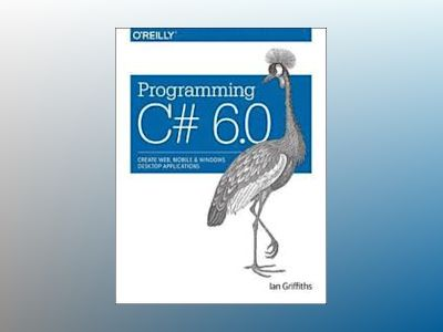 Programming C# 6.0 av Ian Griffiths