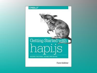 Getting Started with hapi.js av Fionn Kelleher