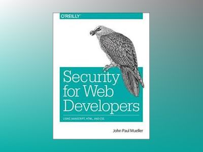 Security for Web Developers av John Paul Mueller