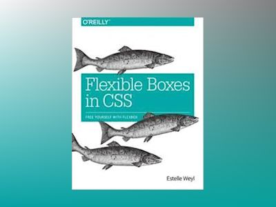 Flexible Boxes in CSS av Estelle Weyl