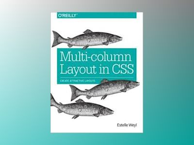 Multi-Column Layout in CSS av Estelle Weyl