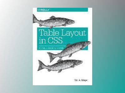 Table Layout in CSS av Eric A. Meyer