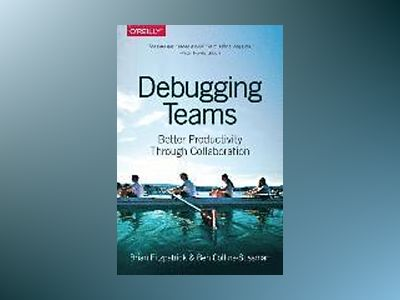 Debugging Teams av Brian W. Fitzpatrick