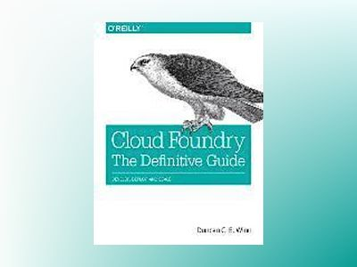Getting Started with Cloud Foundry av Duncan C. E. Winn