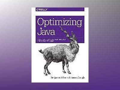 Optimizing Java av Benjamin J Evans
