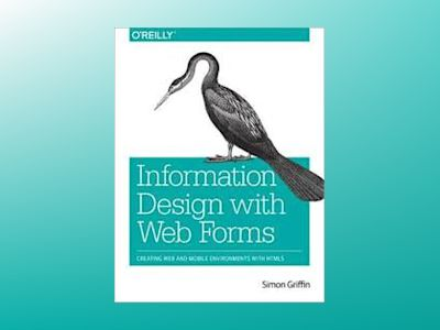 Information Design with Web Forms av Simon Griffin
