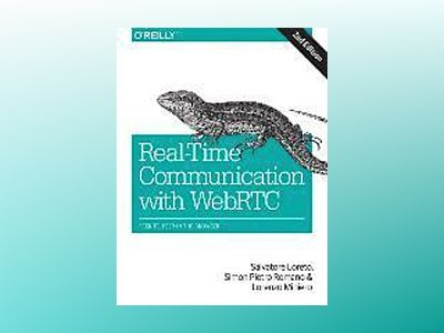 Real-Time Communication with WebRTC av Salvatore Loreto