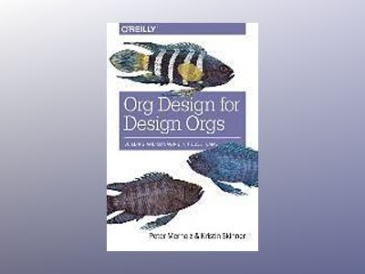 Org Design for Design Orgs av Peter Merholz
