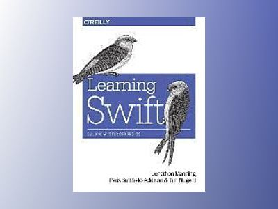 Learning Swift av Paris Buttfield-Addison
