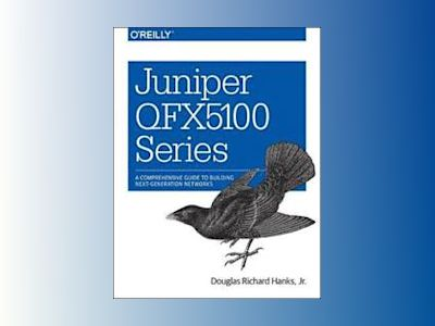 Juniper QFX 5100 Series av Douglas Richard Hanks