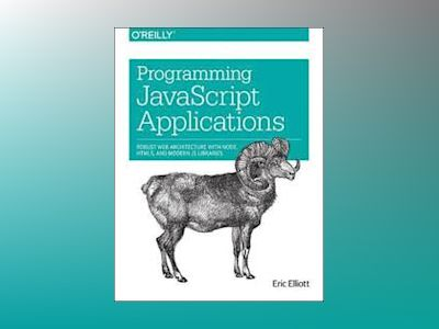 Programming JavaScript Applications av Eric Elliott