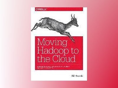 Moving Hadoop to the Cloud av Bill Havanki