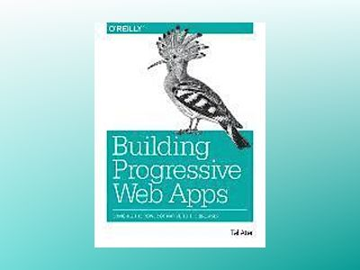 Building Progressive Web Apps av Tal Ater
