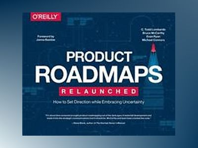 Product Roadmapping av C. Todd Lombardo