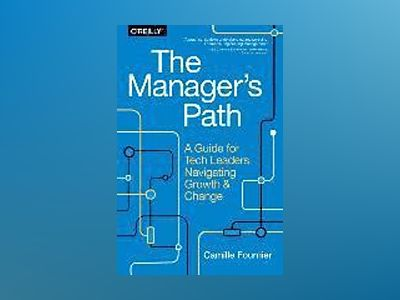 The Manager's Path av Camille Fournier