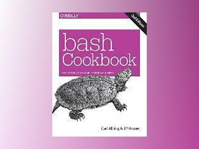 bash Cookbook av Carl Albing