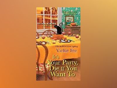 Its your party, die if you want to av Vickie Fee