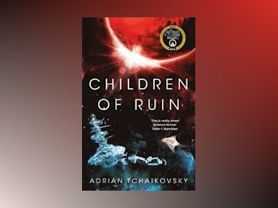 Children of Ruin av Adrian Tchaikovsky
