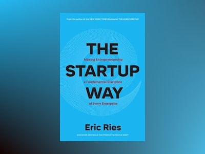 The Startup Way av Eric Ries