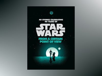 From a Certain Point of View (Star Wars) av René Ahdieh