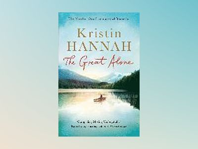The Great Alone av Kristin Hannah