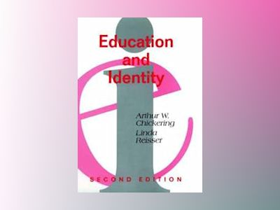 Education and Identity, 2nd Edition av Arthur W. Chickering
