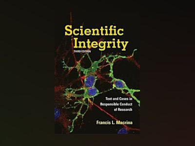 Scientific integrity - text and cases in responsible conduct of research av Francis L. Macrina