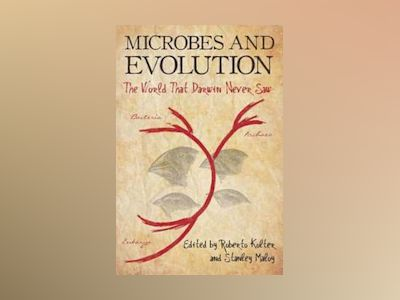 Microbes and Evolution: The World that Darwin Never Saw av Stanley Maloy