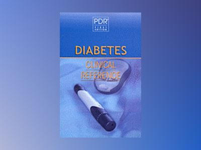 Pdr/aace diabetes clinical reference av Pdr physicians Desk Reference Staff