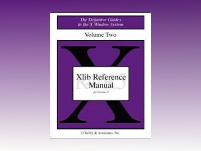 Volume 2: Xlib Reference Manual av Nye