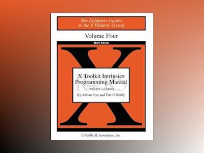Volume 4M: X Toolkit Intrinsics Programming Manual av Nye